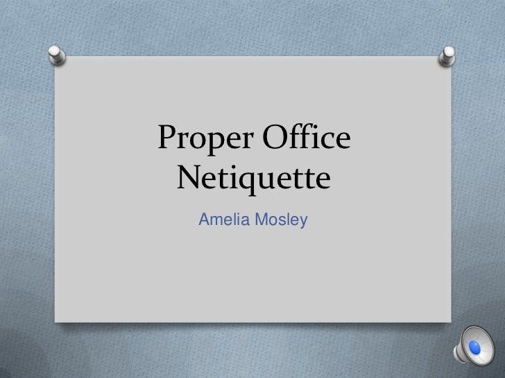 Proper Office Netiquette  Amelia Mosley
