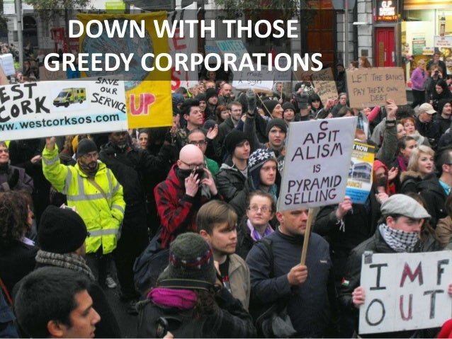 DOWN WITH THOSE GREEDY CORPORATIONS