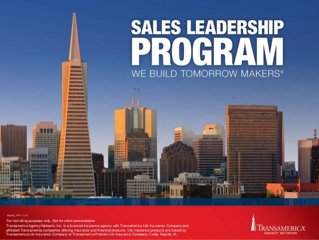 For recruiting purposes only. Not for client presentations 84645_PPT 1114 Transamerica Agency Network, Inc. is a licensed ...