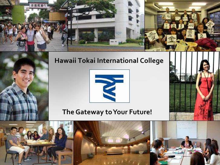 Hawaii Tokai International College  The Gateway to Your Future!