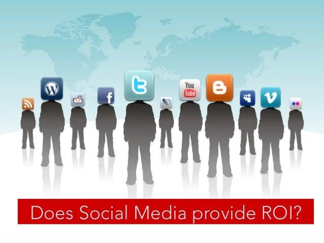 Does Social Media provide ROI?