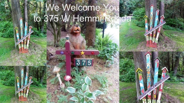 We Welcome You to 375 W Hemmi Roada
