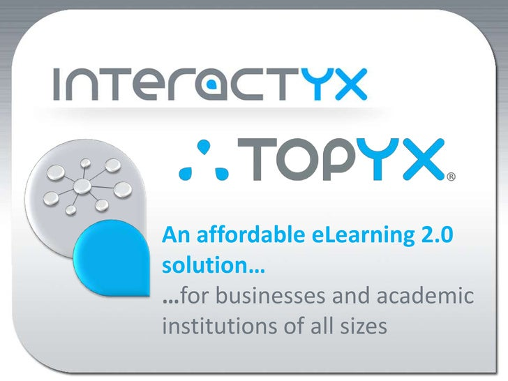 An affordable eLearning 2.0 solution……for businesses and academic institutions of all sizes<br />