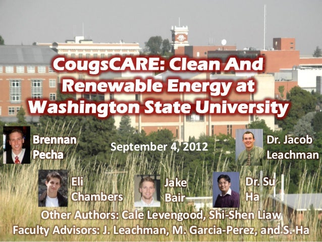 CougsCARE: Clean And Renewable Energy at Washington State University Eli Chambers Dr. Jacob Leachman Other Authors: Cale L...