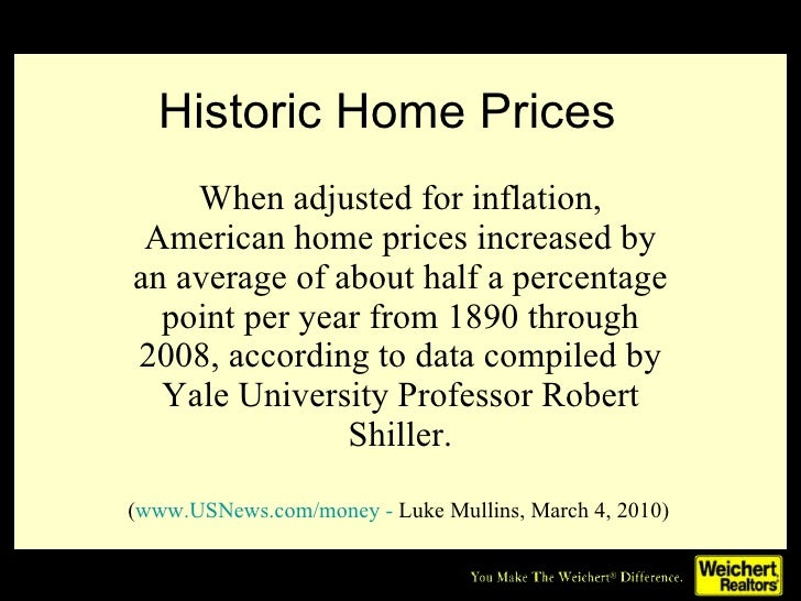 Historic Home Prices When adjusted for inflation, American home prices increased by an average of about half a percentage ...