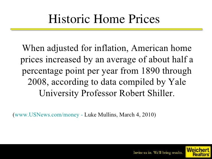 Historic Home Prices  When adjusted for inflation, American home prices increased by an average of about half a percentage...