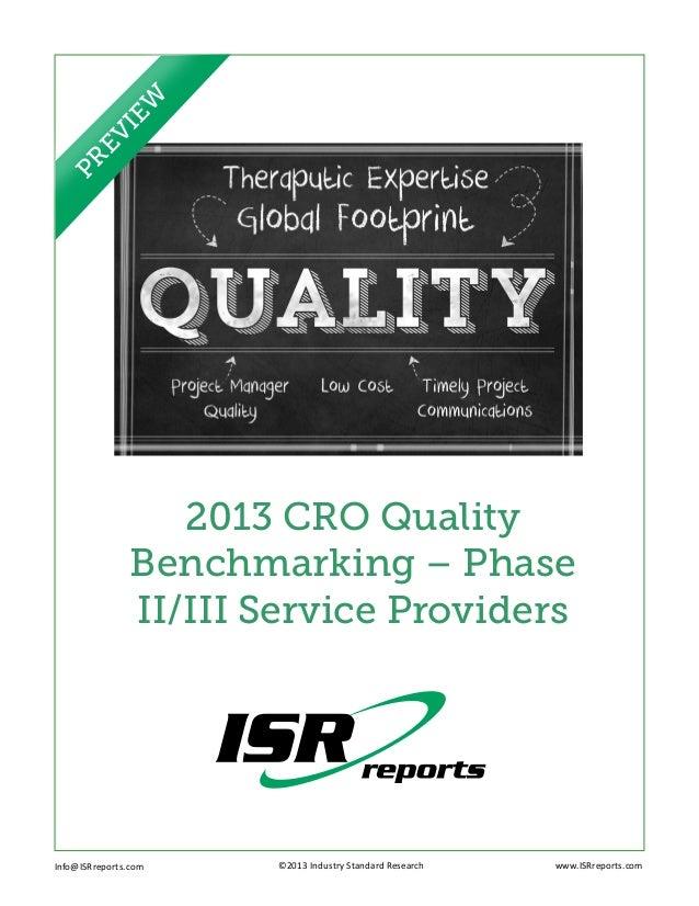 2013 CRO QualityBenchmarking – PhaseII/III Service ProvidersInfo@ISRreports.com ©2013 Industry Standard Research ...
