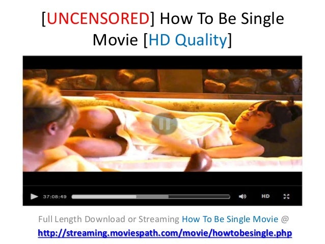 [UNCENSORED] How To Be Single Movie [HD Quality] Full Length Download or Streaming How To Be Single Movie @ http://streami...