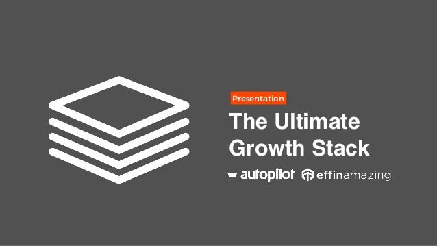 Presentation The Ultimate Growth Stack