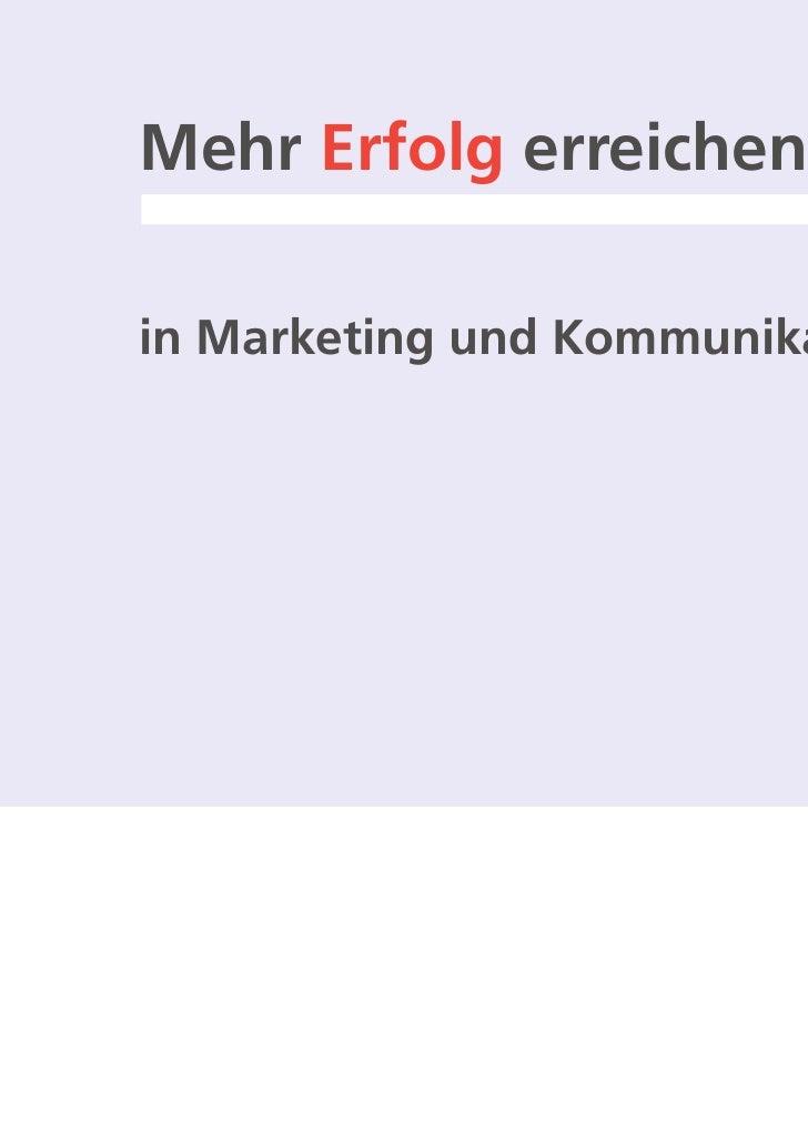 Mehr Erfolg erreichenin Marketing und Kommunikation