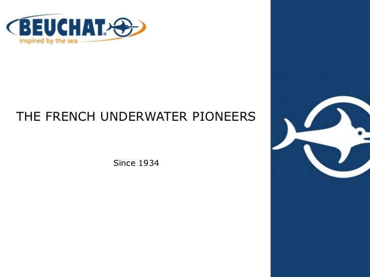 THE FRENCH UNDERWATER PIONEERS            Since 1934