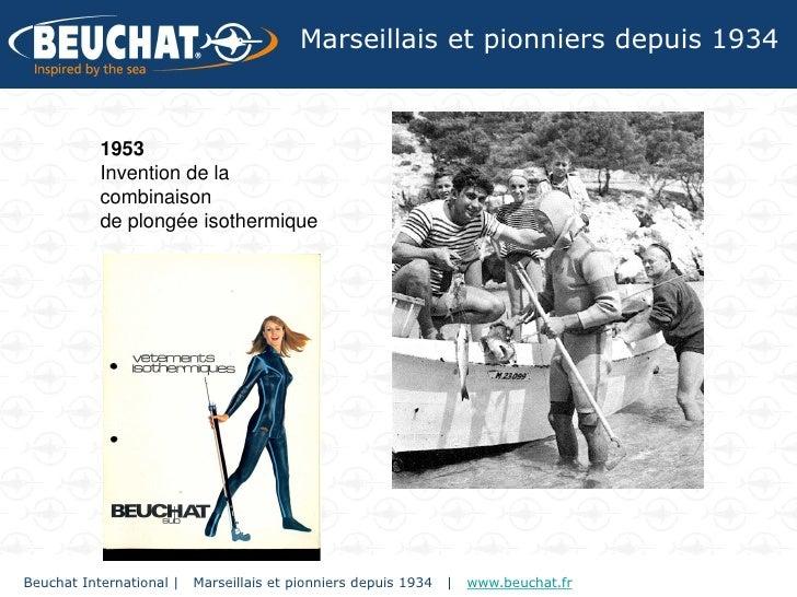 Marseillais et pionniers depuis 1934           1953           Invention de la           combinaison           de plongée i...