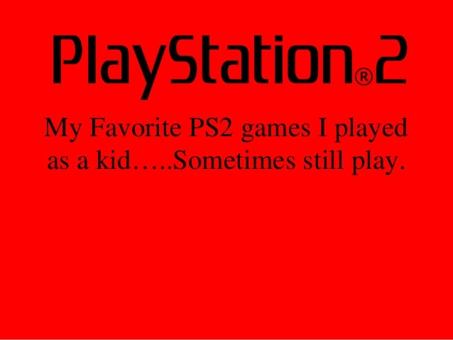 My Favorite PS2 games I played as a kid…..Sometimes still play.