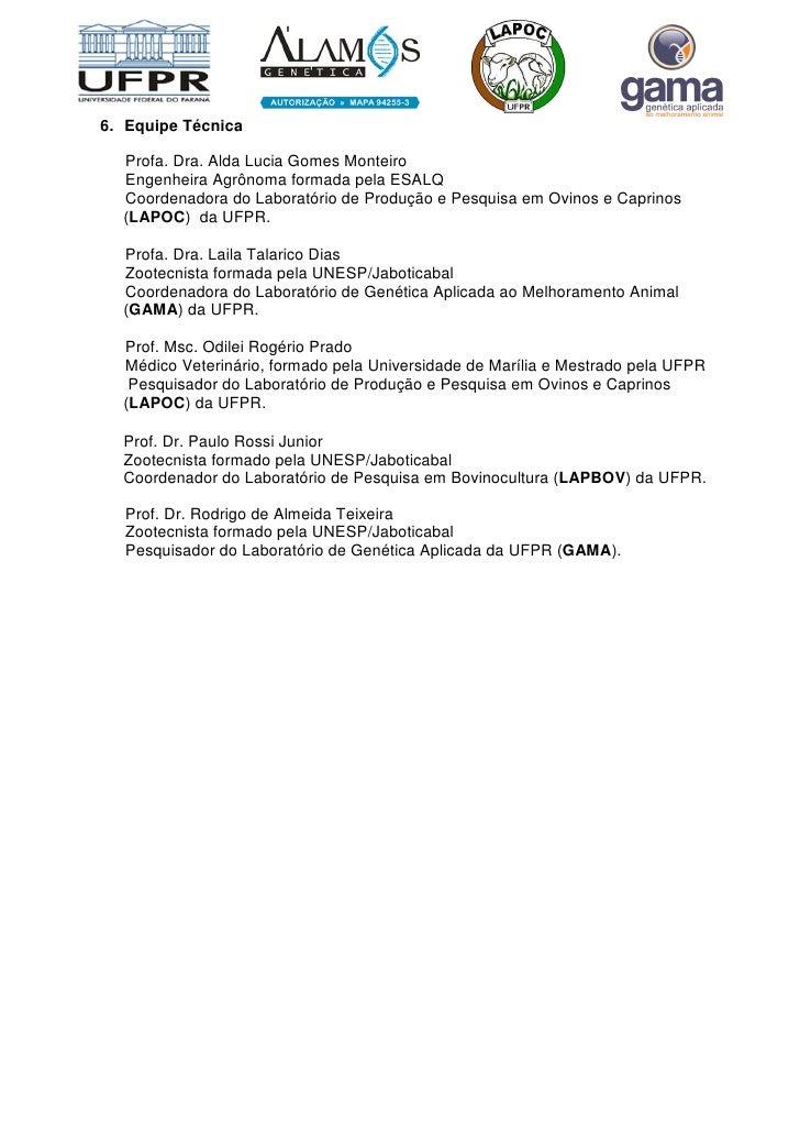 6. Equipe Técnica    Profa. Dra. Alda Lucia Gomes Monteiro   Engenheira Agrônoma formada pela ESALQ   Coordenadora do Labo...