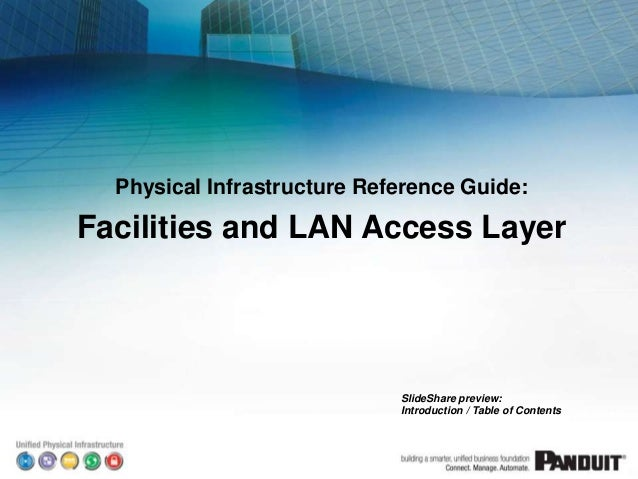 Physical Infrastructure Reference Guide:Facilities and LAN Access Layer                             SlideShare preview:   ...