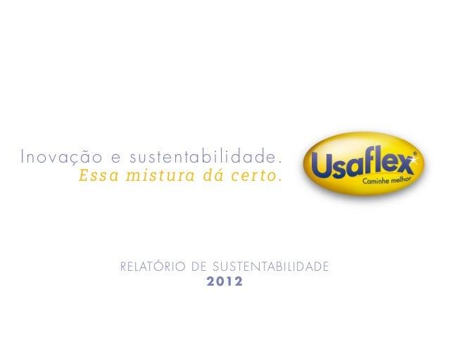 Inovação e sustentabilidade.  Essa mistura dá certo.  RELATÓRIO DE SUSTENTABILIDADE  2012