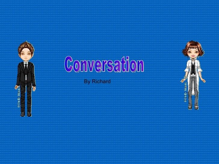 Conversation By Richard