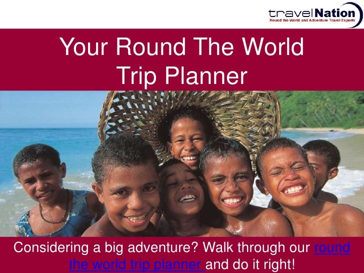 Your Round The World           Trip PlannerConsidering a big adventure? Walk through our round        the world trip plann...
