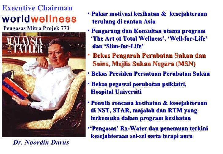 Executive Chairman   world wellness Pengasas Mitra Projek 773 <ul><li>Pakar motivasi kesihatan &   kesejahteraan  </li></u...