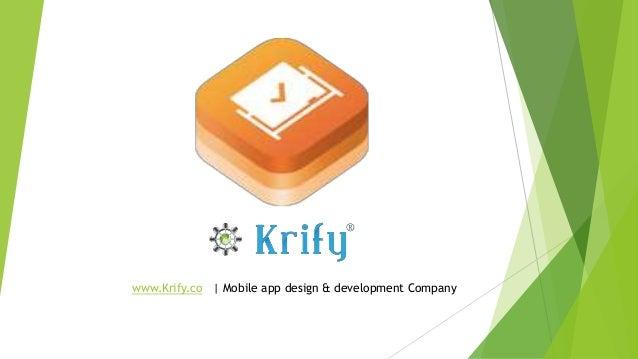 www.Krify.co | Mobile app design & development Company