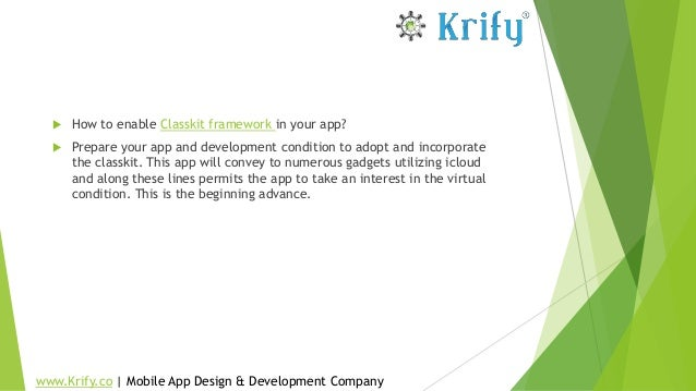 How to enable Classkit framework in your app?  Prepare your app and development condition to adopt and incorporate the ...