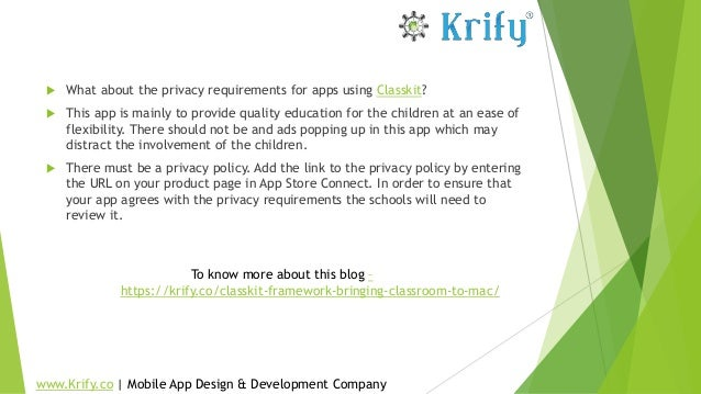  What about the privacy requirements for apps using Classkit?  This app is mainly to provide quality education for the c...