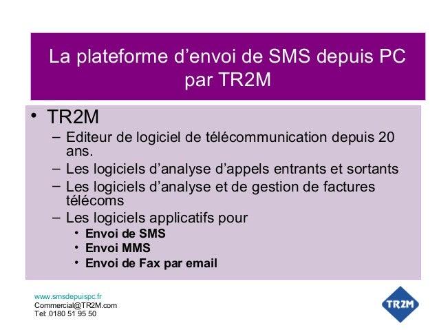 La plateforme d'envoi de SMS depuis PC par TR2M • TR2M – Editeur de logiciel de télécommunication depuis 20 ans. – Les log...
