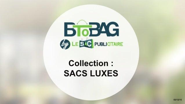 Collection : SACS LUXES 03/12/15