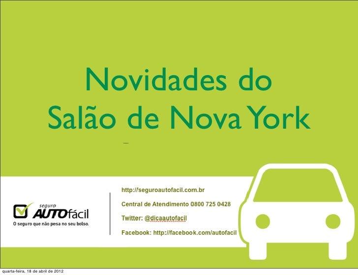 Novidades do                        Salão de Nova Yorkquarta-feira, 18 de abril de 2012
