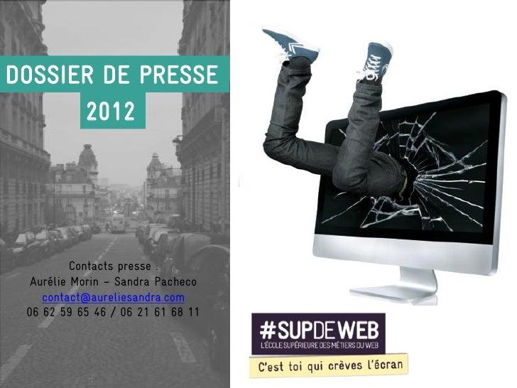 DOSSIER DE PRESSE      2012          Contacts presse :  Aurélie Morin – Sandra Pacheco    contact@aureliesandra.com 06 62 ...