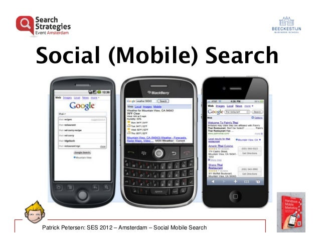 Social (Mobile) SearchPatrick Petersen: SES 2012 – Amsterdam – Social Mobile Search