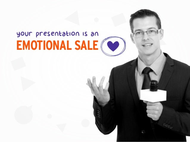EMOTIONAL SALE your presentation is an