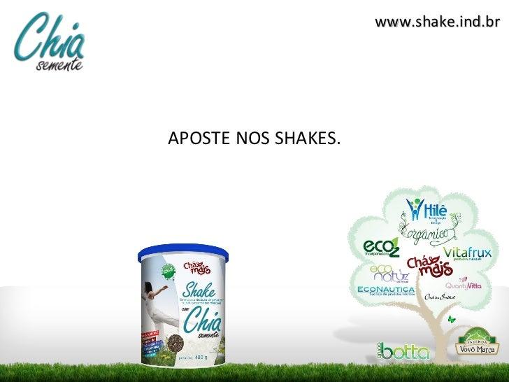 www.shake.ind.brAPOSTE NOS SHAKES.