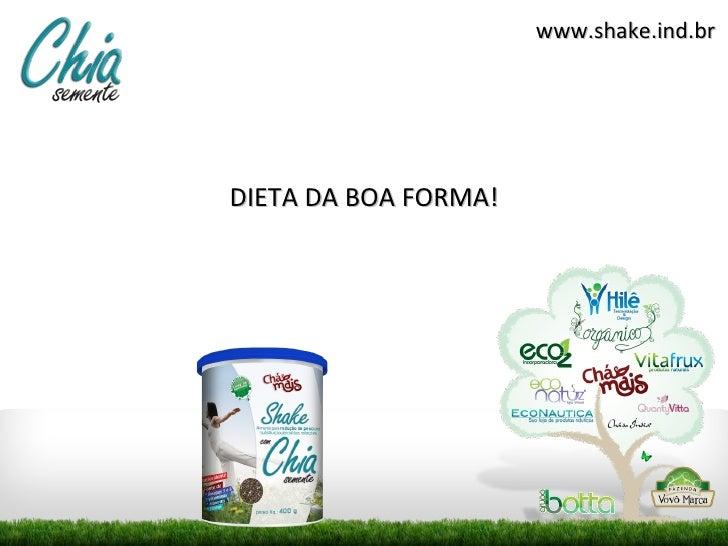www.shake.ind.brDIETA DA BOA FORMA!