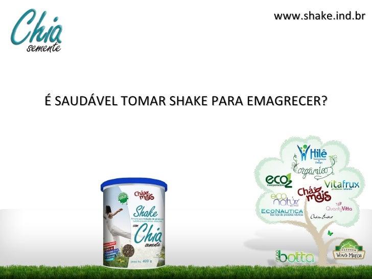 www.shake.ind.brÉ SAUDÁVEL TOMAR SHAKE PARA EMAGRECER?
