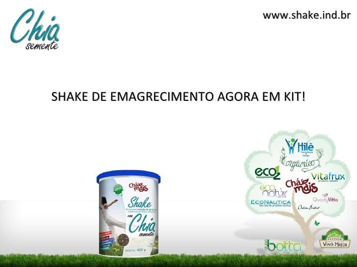 www.shake.ind.brSHAKE DE EMAGRECIMENTO AGORA EM KIT!