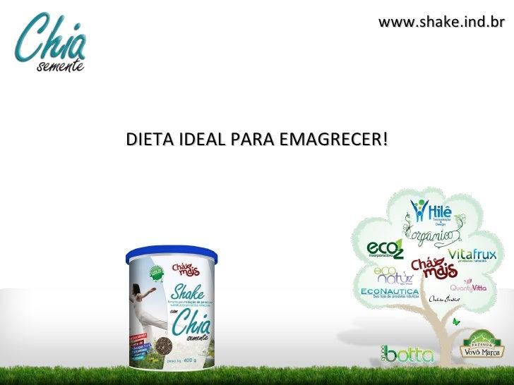 www.shake.ind.brDIETA IDEAL PARA EMAGRECER!