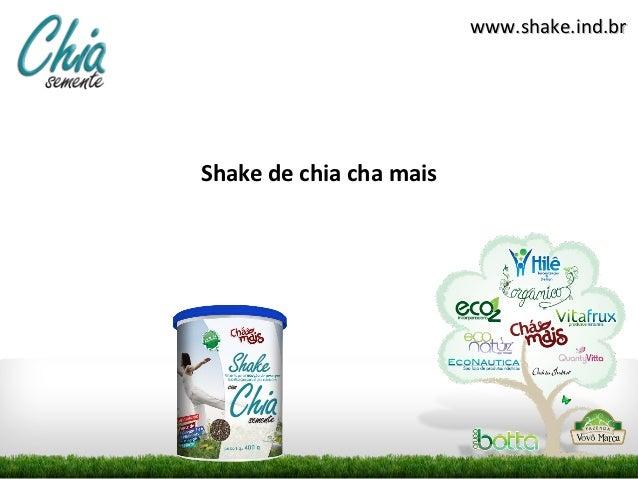 www.shake.ind.brShake de chia cha mais