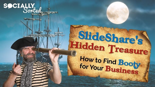SlideShare's How to Find Booty Hidden Treasure for Your Business