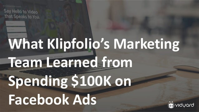 What Klipfolio's Marketing Team Learned from Spending $100K on Facebook Ads