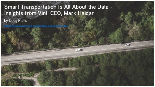Smart Transportation Is All About the Data - Insights from Vinli CEO, Mark Haidar by Doug Platts https://by.dialexa.com/sm...