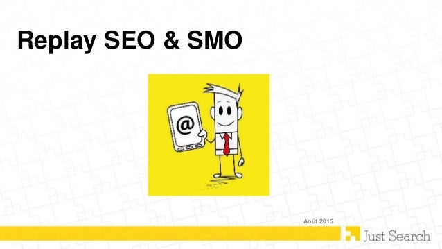 Replay SEO & SMO Août 2015