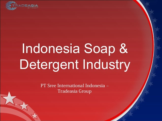 Indonesia Soap & Detergent Industry PT Sree International Indonesia – Tradeasia Group