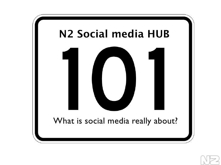 N2 Social media HUB    What is social media really about?