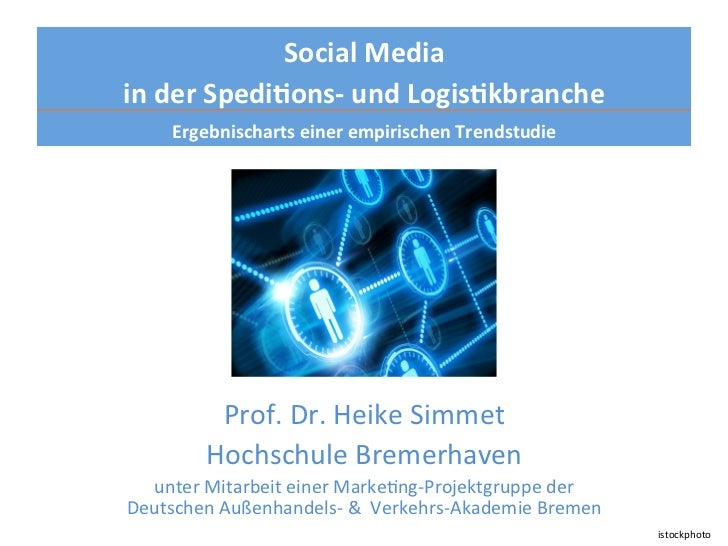 Social Media  in der Spedi.ons-‐ und Logis.kbranche                               Ergebnischarts einer...