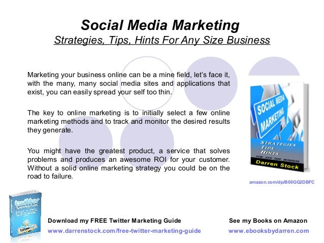 Social Media Marketing Strategies, Tips, Hints For Any Size Business Marketing your business online can be a mine field, l...