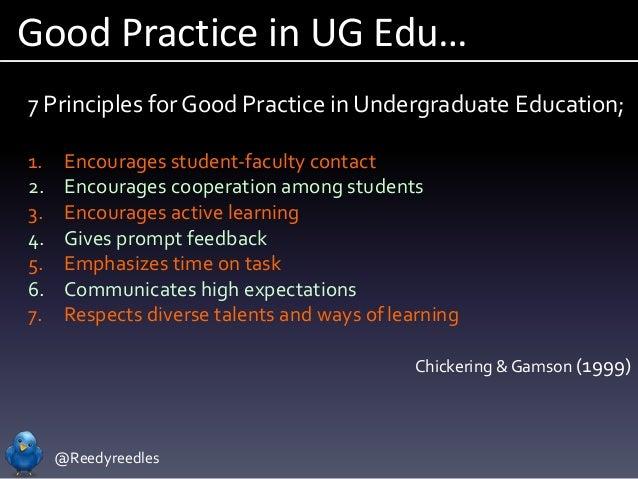 @Reedyreedles Good Practice in UG Edu… 7 Principles for Good Practice in Undergraduate Education; 1. Encourages student-fa...