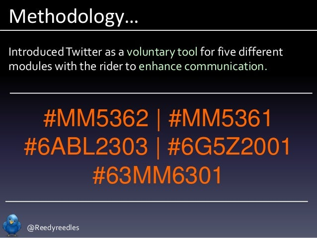@Reedyreedles Methodology… IntroducedTwitter as a voluntary tool for five different modules with the rider to enhance comm...