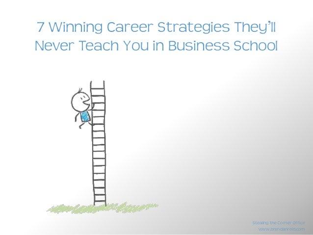 www.brendanreid.com Stealing the Corner Office 7 Winning Career Strategies They'll Never Teach You in Business School