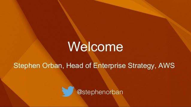Welcome @stephenorban! Stephen Orban, Head of Enterprise Strategy, AWS!